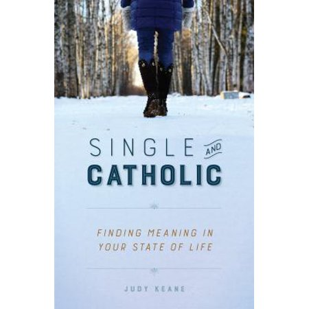 Single and Catholic : Finding Meaning in Your State of Life - The Catholic Meaning Of Halloween