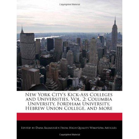 New York Citys Kick Ass Colleges And Universities  Vol  2