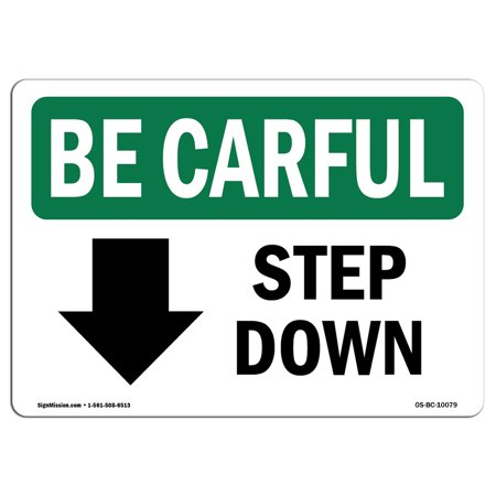 OSHA BE CAREFUL Sign - Step Down [Down Arrow] With Symbol | Choose from: Aluminum, Rigid Plastic or Vinyl Label Decal | Protect Your Business, Work Site, Warehouse & Shop Area | Made in the USA - Hindu Om Sign