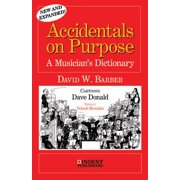 Accidentals on Purpose : A Musician's Dictionary