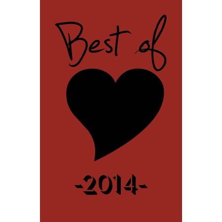 The Best of Black Heart 2014: Celebrating 10 Years of Short Fiction, Poetry, Author Interviews & More Indie Literary Mayhem -