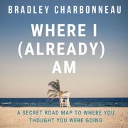 Where I (Already) Am - Audiobook
