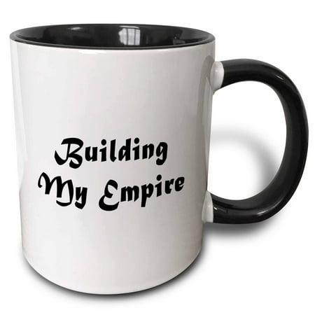 3dRose BUILDING MY EMPIRE - Two Tone Black Mug, 11-ounce