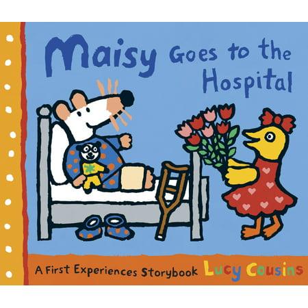 Maisy Goes to the Hospital : A Maisy First Experience
