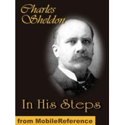 In His Steps. What Would Jesus Do? (Mobi Classics) - eBook