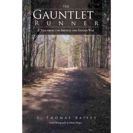 The Gauntlet Runner  A Tale From The French And Indian War