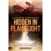 Kingdom Mysteries: Hidden in Plain Sight : Your Invitation to Access and Release Heaven's Provision (Paperback)