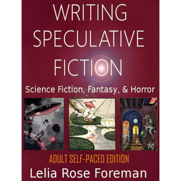 Writing Speculative Fiction: Science Fiction, Fantasy, and Horror: Self-Paced Adult Edition (Hardcover)