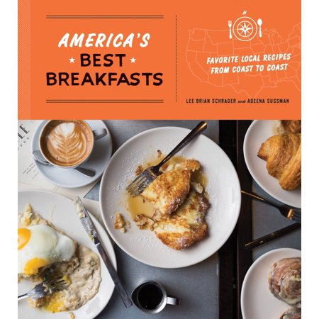 America's Best Breakfasts : Favorite Local Recipes from Coast to