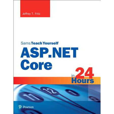 ASP.Net Core in 24 Hours, Sams Teach Yourself