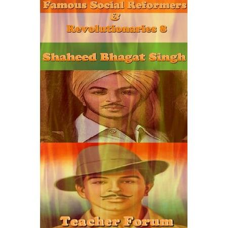 Famous Social Reformers & Revolutionaries 8: Shaheed Bhagat Singh -