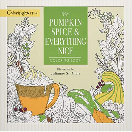 Pumpkin Spice and Everything Nice Coloring Book (Coloring Faith) - image 1 of 1