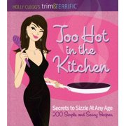 Holly Clegg's trim&TERRIFIC Too Hot in the Kitchen - eBook