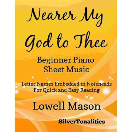 Nearer My God to Thee Beginner Piano Sheet Music - (History Of Nearer My God To Thee)