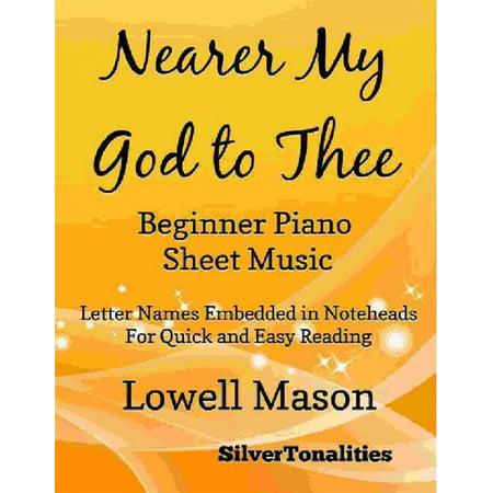 Nearer My God to Thee Beginner Piano Sheet Music - (Making My Way Downtown Piano Sheet Music)