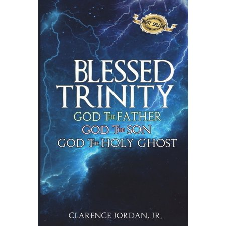 Blessed Trinity : God the Father, God the Son, God the Holy
