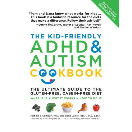 The Kid-Friendly ADHD & Autism Cookbook: The Ultimate Guide to the Gluten-Free, Milk-Free Diet