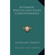 Automatic Writing and Cross Correspondence