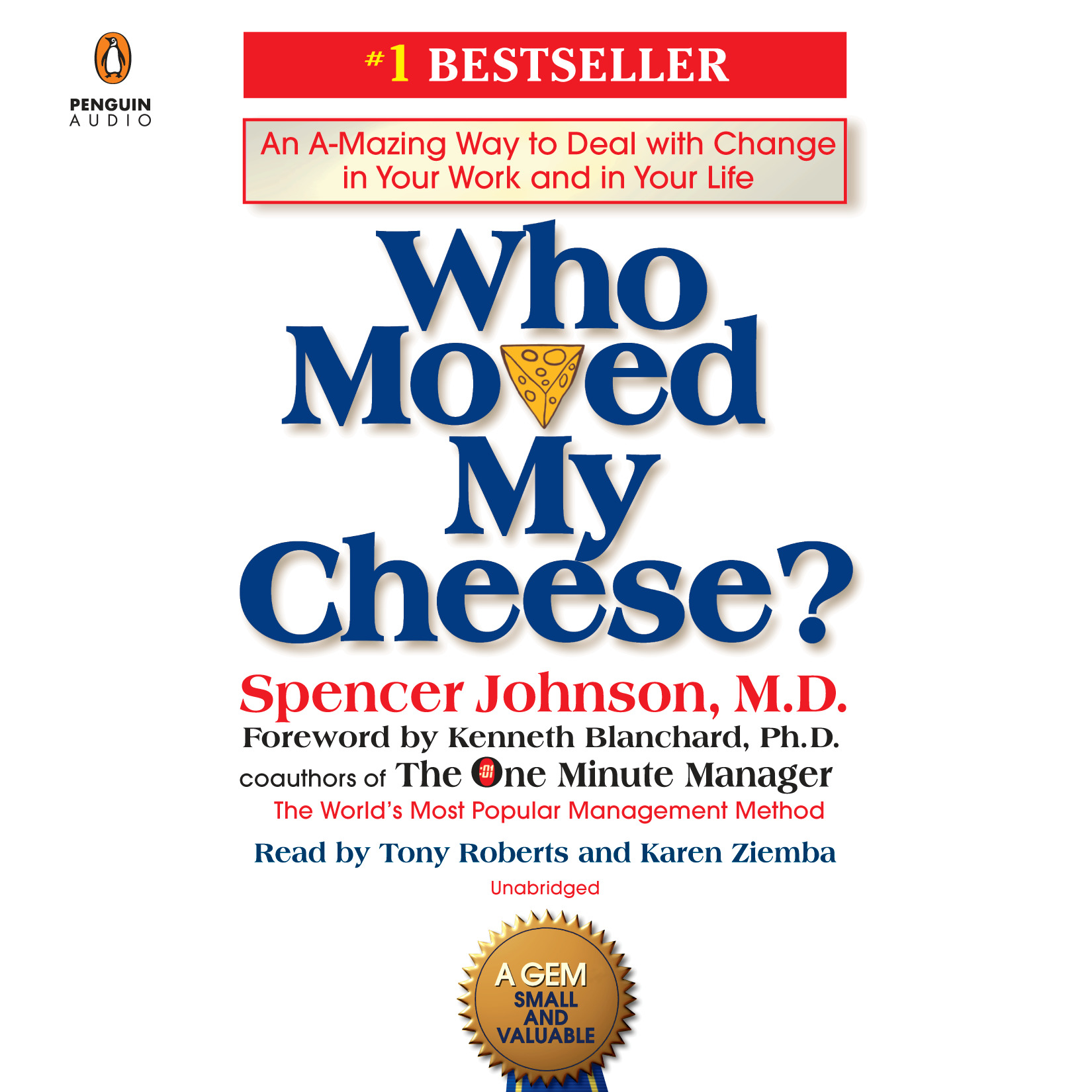 Who Moved My Cheese?: An A-Mazing Way to Deal with Change in Your Work and in Your Life (Audiobook)