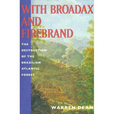 With Broadax and Firebrand : The Destruction of the Brazilian Atlantic (Broadax Systems)