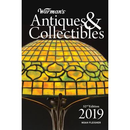 Antiques And Collectibles - Warman's Antiques & Collectibles 2019