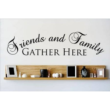 Custom Wall Decal Vinyl Sticker Friends And Family GATHER HERE Quote