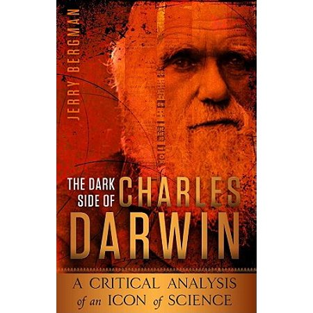 The Dark Side of Charles Darwin : A Critical Analysis of an Icon of (Critical Analysis Of The Postmaster By Rabindranath Tagore)