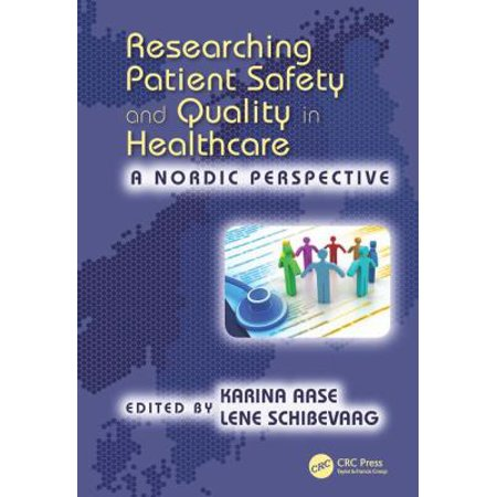 Researching Patient Safety And Quality In Healthcare  A Nordic Perspective