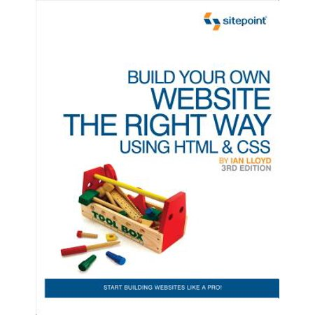 Build Your Own Website the Right Way Using HTML & CSS : Start Building Websites Like a