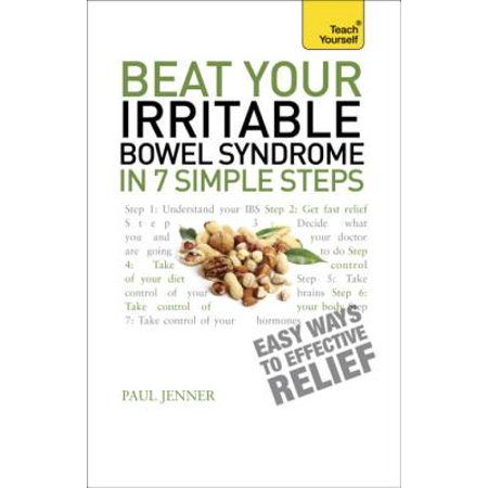 Beat Your Irritable Bowel Syndrome in 7 Simple Steps: Teach Yourself -