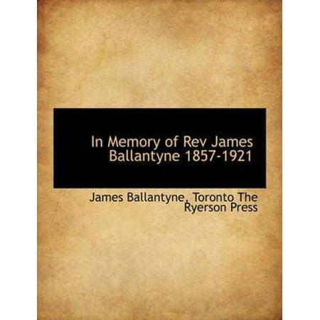 In Memory Of Rev James Ballantyne 1857 1921