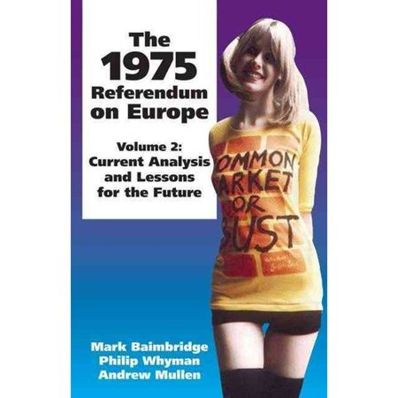 1975 Referendum On Europe  Volume 2  Current Analysis And Lessons For The Future