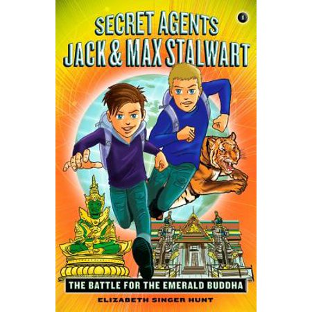 Secret Agents Jack and Max Stalwart : Book 1: The Battle for the Emerald Buddha: Thailand ()
