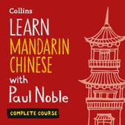 Learn Mandarin Chinese with Paul Noble – Complete Course - Audiobook