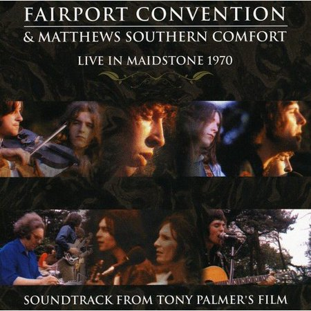 Fairport Convention / Matthews Southern Comfort: Live In Maidstone