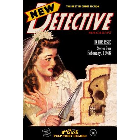 Black Mask Pulp Story Reader #10: Stories from the February 1946 Issue of New Detective by