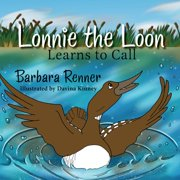 Lonnie the Loon Learns to Call (Paperback)