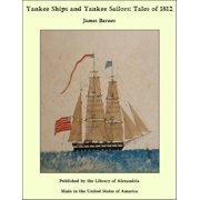 Yankee Ships and Yankee Sailors: Tales of 1812 - eBook