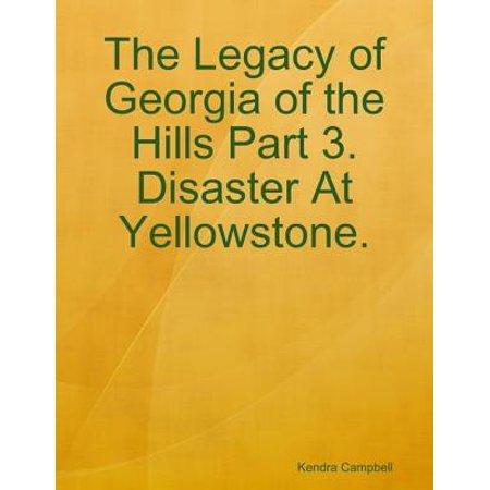 Yellowstone 3 Light (The Legacy of Georgia of the Hills Part 3. Disaster At Yellowstone. -)