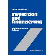 Investition Und Finanzierung : Lehrbuch Der Investitions-, Finanzierungs- Und Ungewiheitstheorie (Edition 5) (Paperback)