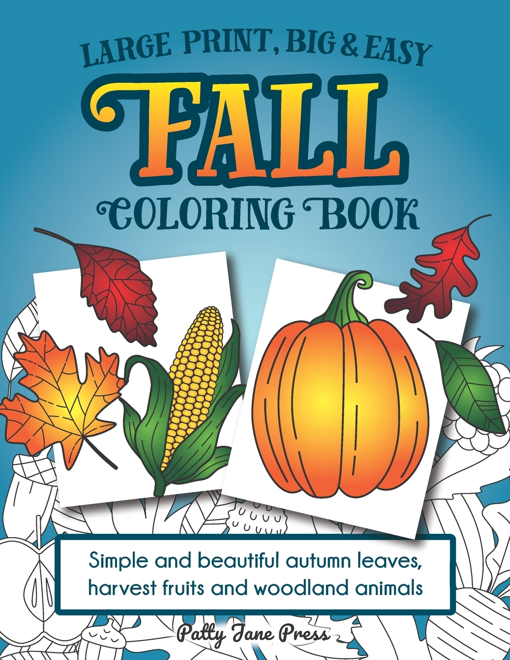 Large Print, Big & Easy Fall Coloring Book : Simple Autumn Pages Perfect  For Toddlers, Adults Or Seniors For Fun And Relaxing Stress Relief  (Paperback) - Walmart.com - Walmart.com