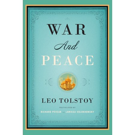 War and Peace (Richard Pevear And Larissa Volokhonsky War And Peace)