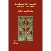 Speeches of the Honorable Jefferson Davis 1858