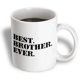 3dRose Best Brother Ever - Gifts for brothers - black text, Ceramic Mug, (Best Gifts For Brothers Girlfriend)