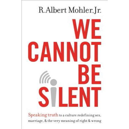 We Cannot Be Silent : Speaking Truth to a Culture Redefining Sex, Marriage, & the Very Meaning of Right & Wrong (Wicca Meaning Of Halloween)