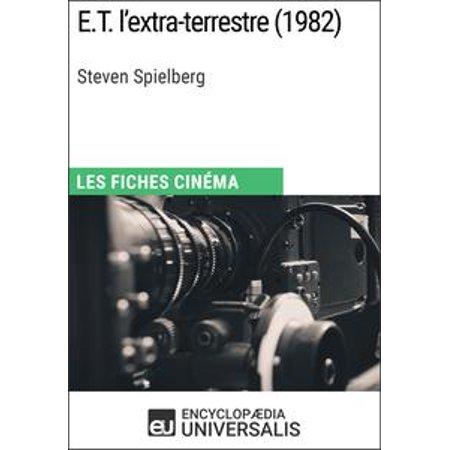 E.T. l'extra-terrestre de Steven Spielberg - eBook (Steven Spielberg Halloween Movies)