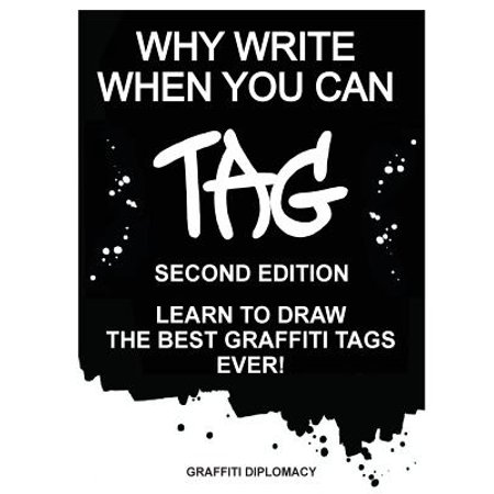 Limited Edition Tag (Why Write When You Can Tag : Second Edition: Learn to Draw the Best Graffiti Tags)