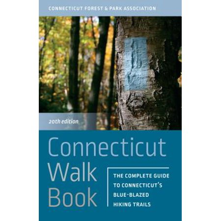 Connecticut Walk Book : The Complete Guide to Connecticut's Blue-Blazed Hiking