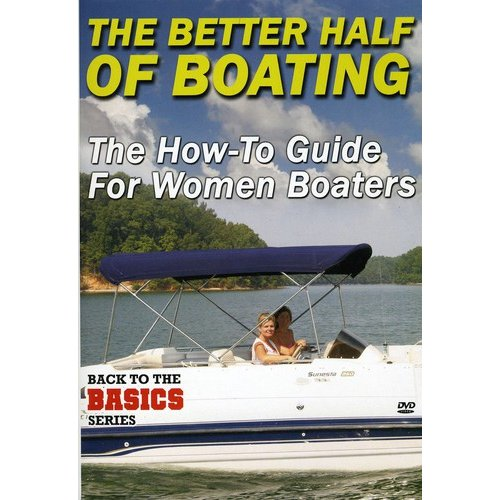 Better Half of Boating: How to Guide for Women Boaters by