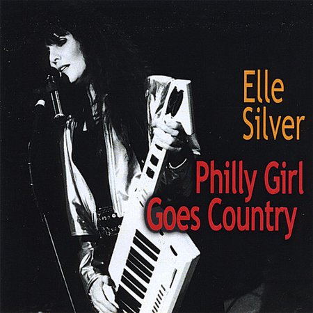 Elle Silver   Philly Girl Goes Country  Cd